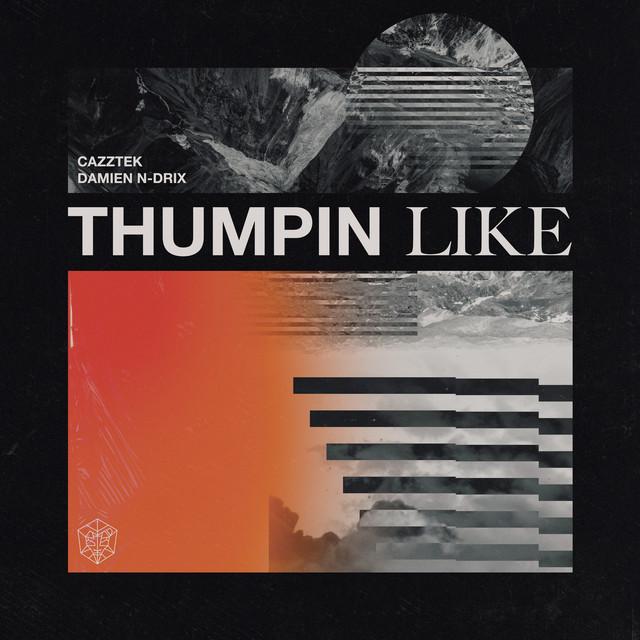 Thumpin Like