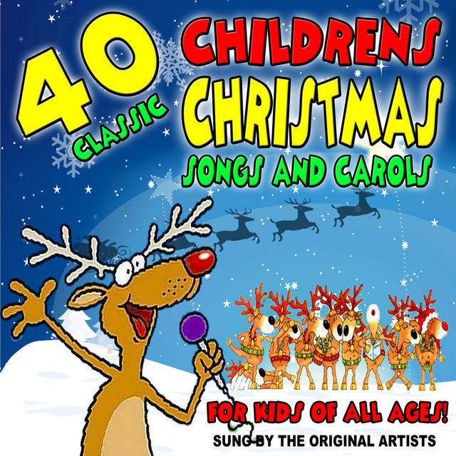 Christmas Carols For Kids.40 Classic Childrens Christmas Songs And Carols For Kids Of