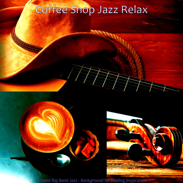 Album cover for Urbane Big Band Jazz - Background for Finding Inspiration by Coffee Shop Jazz Relax
