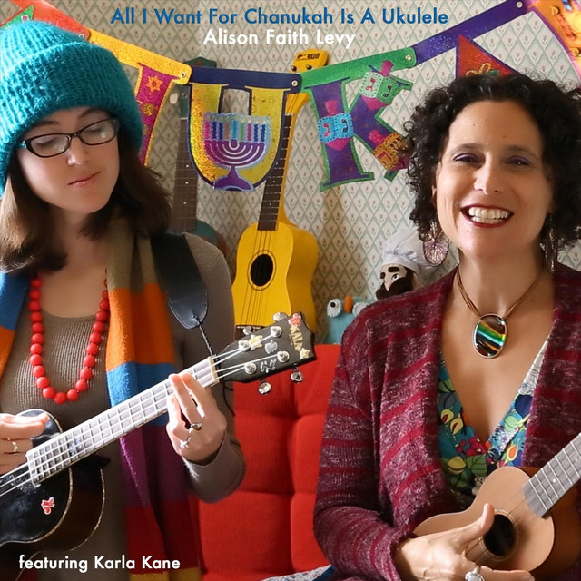 All I Want for Chanukah Is a Ukulele by Alison Faith Levy