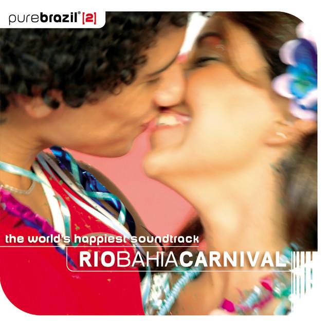 Pure Brazil 2 - Rio Bahia Carnival