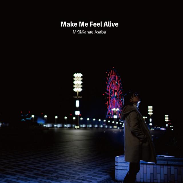 Make Me Feel Aliveのサムネイル
