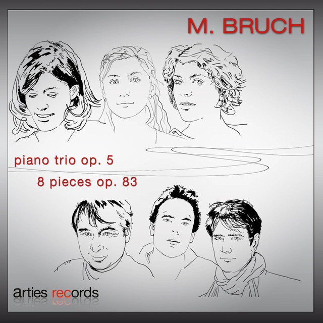 Max Bruch: Piano Trio Op.5 - 8 Pieces for Clarinet, Viola and Piano Op.83