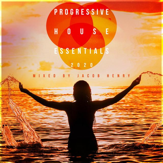 Progressive House Essentials 2020 (DJ Mix)