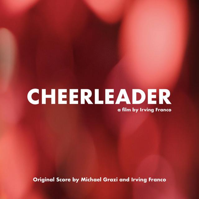 Cheerleader: A Film by Irving Franco (Original Score)