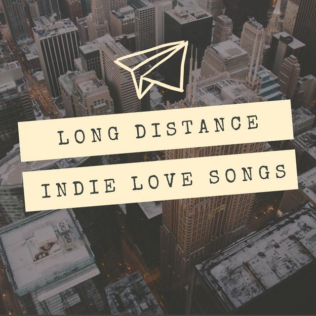 Long Distance Indie Love Songs
