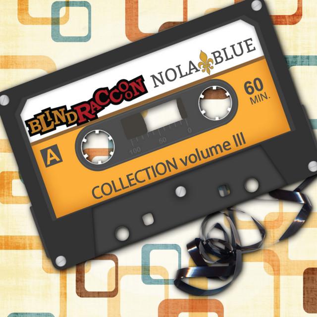 Blind Raccoon & Nola Blue Collection, Vol. 3