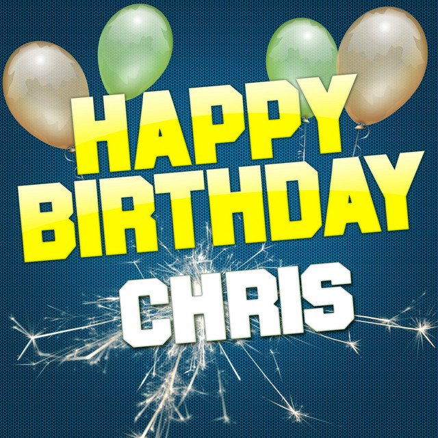 Happy Birthday Chris (Traditional Version) - song by White Cats Music |  Spotify