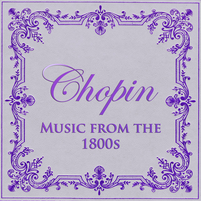 Chopin - Music from the 1800s