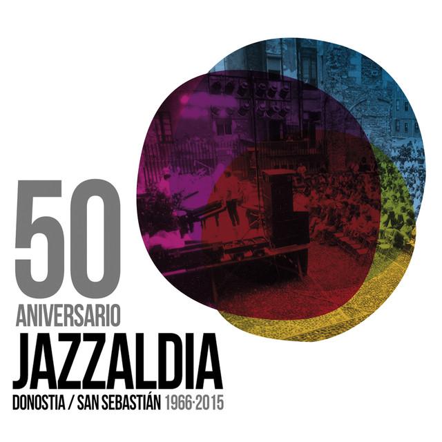 Jazzaldía 50 Aniversario (Donostia / San Sebastián 1966 - 2015)