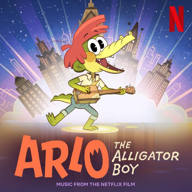 Arlo The Alligator Boy (Music From The Netflix Film)