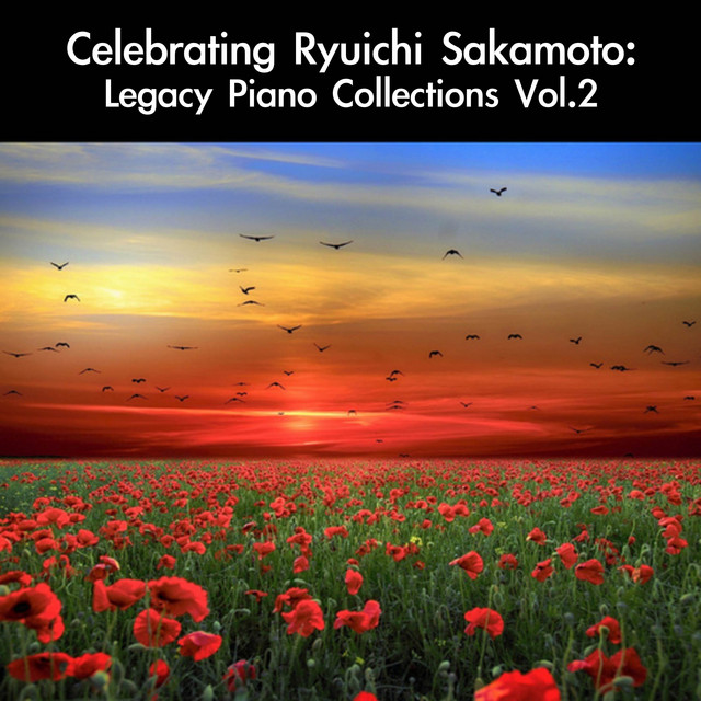 Celebrating Ryuichi Sakamoto: Legacy Piano Collections, Vol. 2