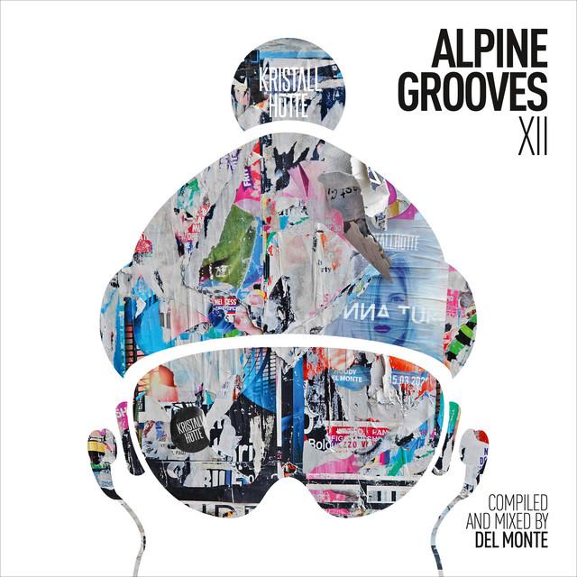 Alpine Grooves 12 (Kristallhütte) [DJ Mix]