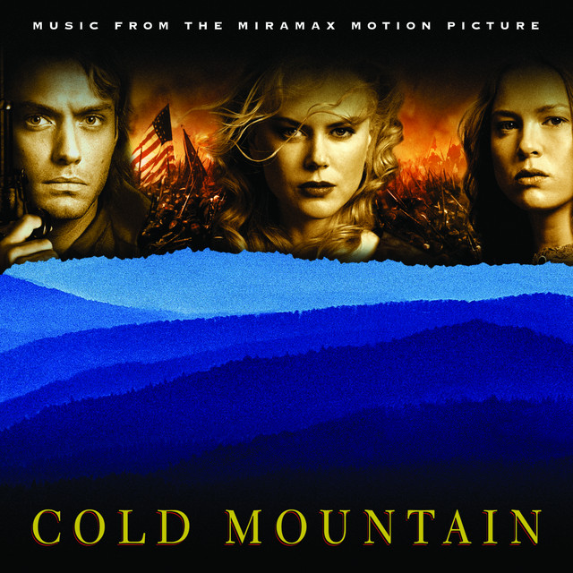 Cold Mountain (Music From the Miramax Motion Picture) - Official Soundtrack