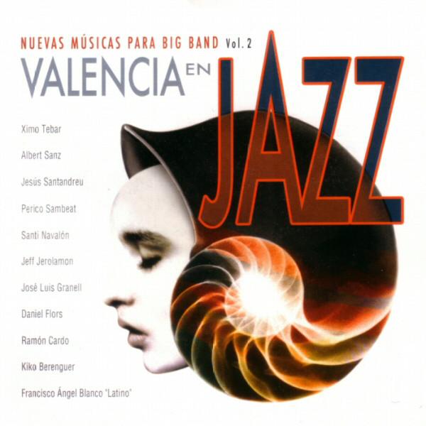 Nuevas Músicas para Big Band - Valencia en Jazz Vol. 2