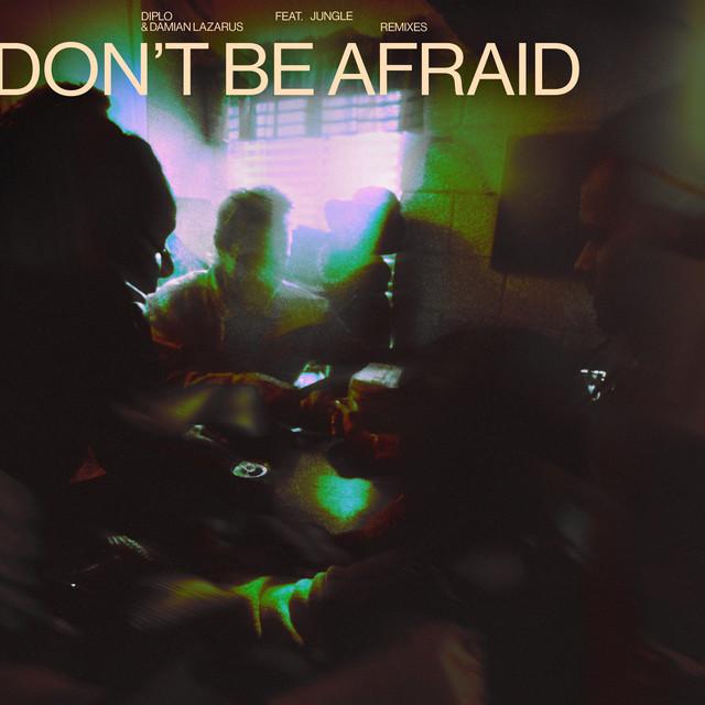 Don't Be Afraid - Torren Foot Remix