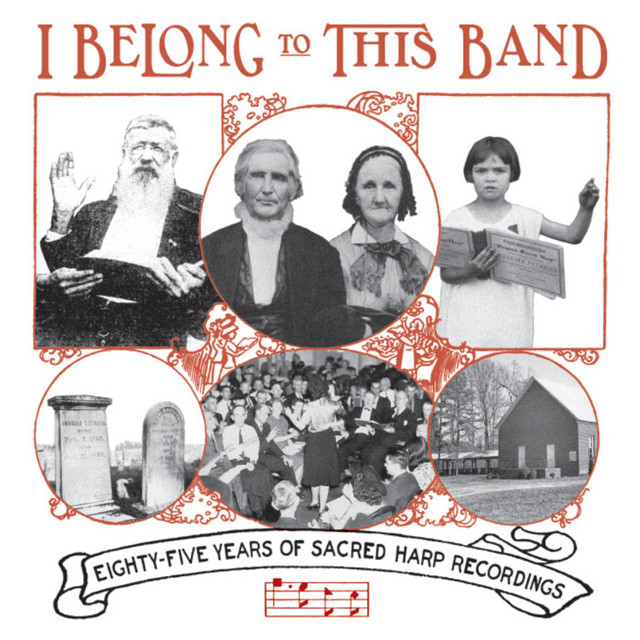 I Belong to This Band: 85 Years of Sacred Harp Recordings