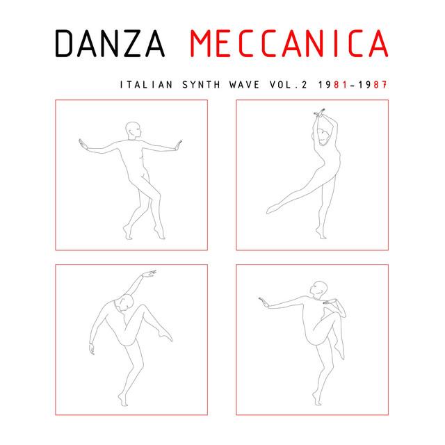 Danza Meccanica Italian Synth Wave 1981-1987 Vol. 2