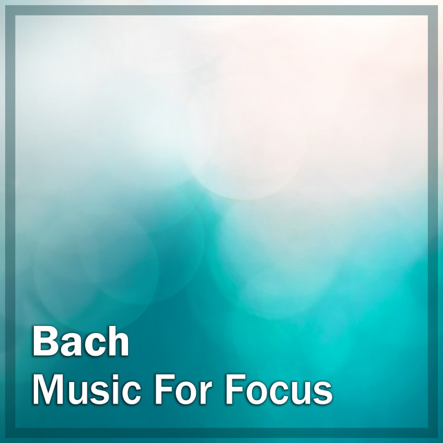 Bach: Music for Focus