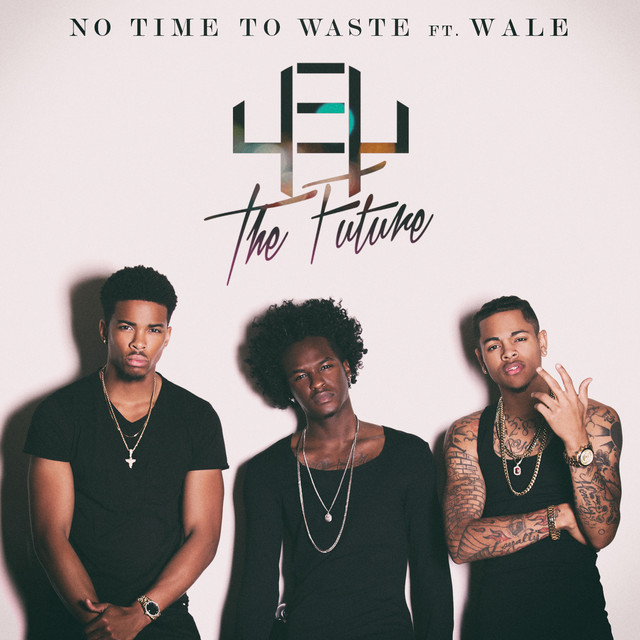 No Time To Waste (feat. Wale)