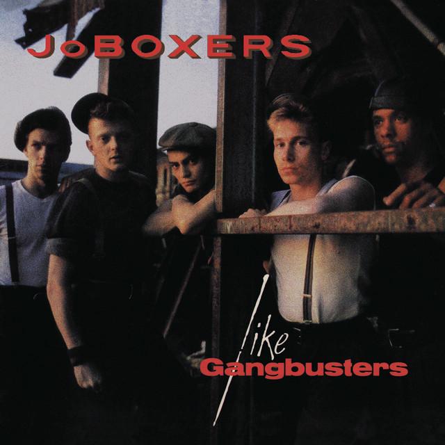 JoBoxers  Like Gangbusters :Replay