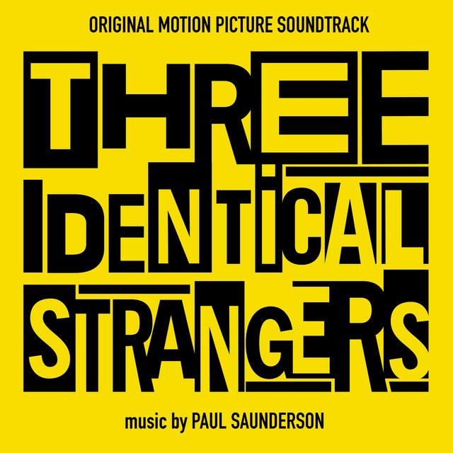 Three Identical Strangers (Original Motion Picture Soundtrack) – Paul Saunderson