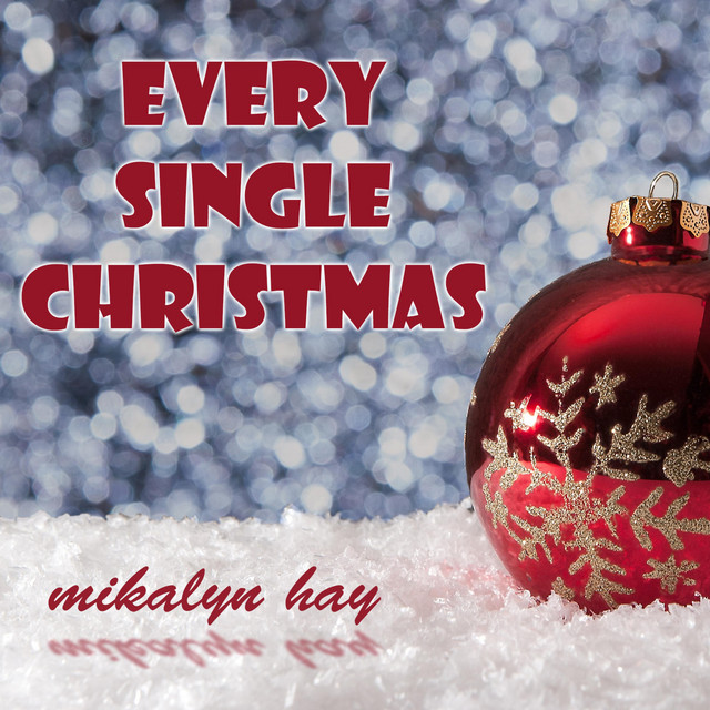 Single At Christmas.Every Single Christmas By Mikalyn Hay On Spotify