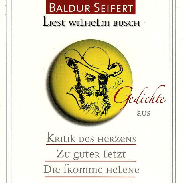 Baldur Seifert Liest Wilhelm Busch By Baldur Seifert On Spotify
