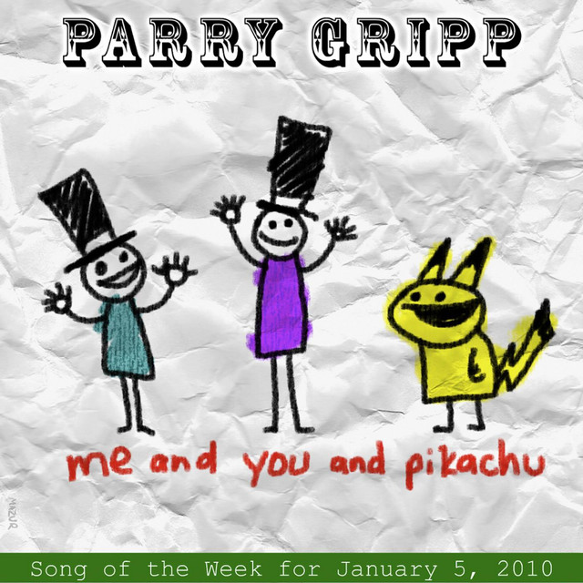 Me and You and Pikachu by Parry Gripp