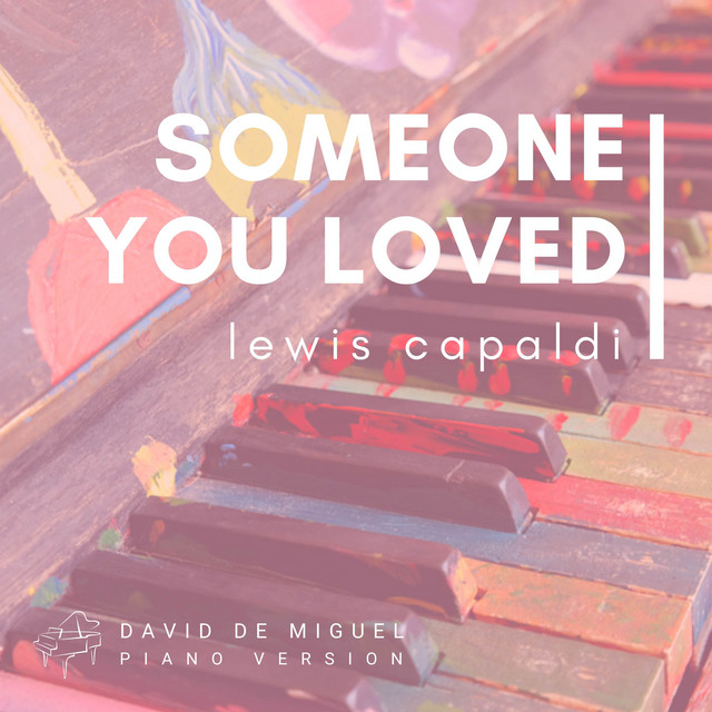 Someone You Loved (Theme by Lewis Capaldi) [Piano Version]