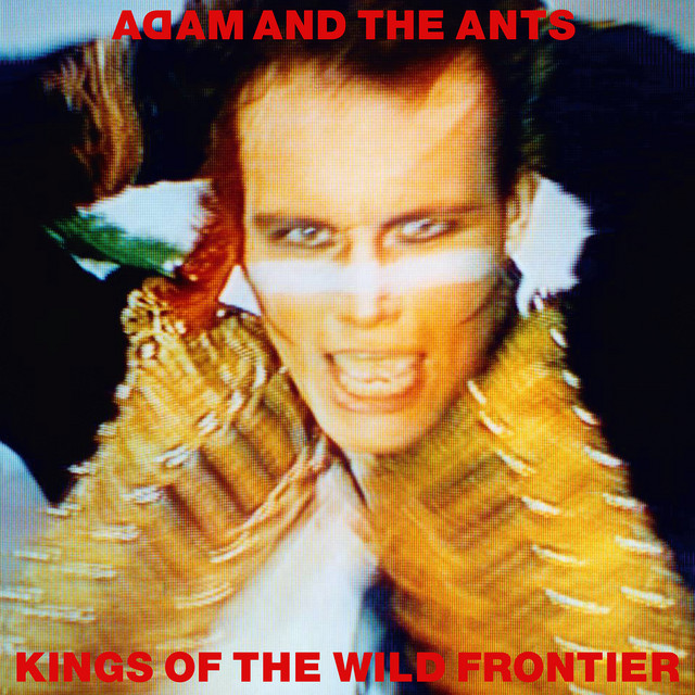 Adam And The Ants  Kings of the Wild Frontier :Replay