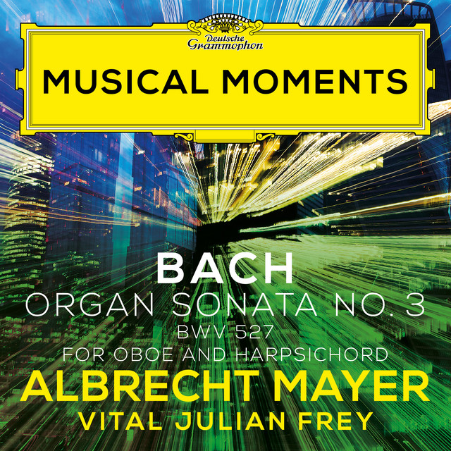 J.S. Bach: Organ Sonata No. 3 in D Minor, BWV 527 (Adapt. for Oboe and Harpsichord by Mayer and Frey) [Musical Moments]