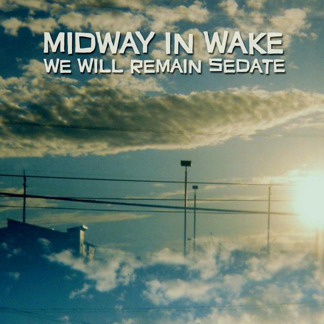 We Will Remain Sedate