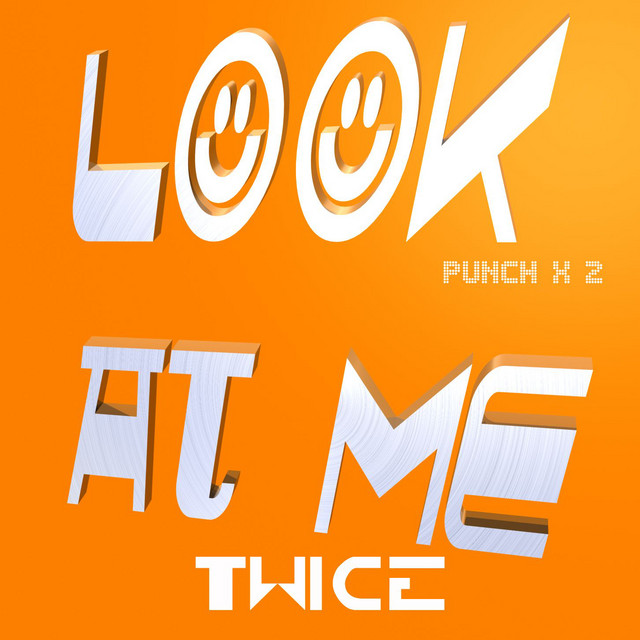 Look At Me Twice A Song By Punch Punch On Spotify