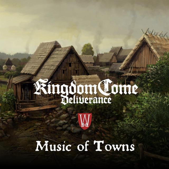 Music of Towns (Kingdom Come: Deliverance Original Soundtrack)