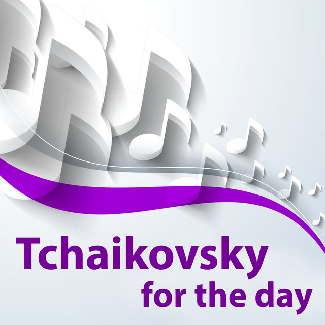 Tchaikovsky for the day