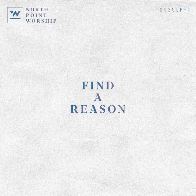 Album cover for Find A Reason by North Point Worship