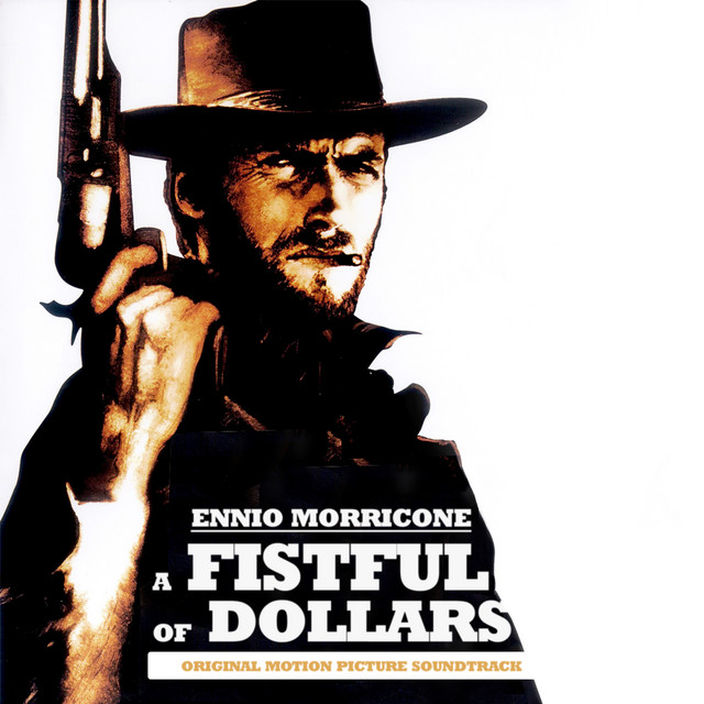 A Fistful of Dollars (Original Motion Picture Soundtrack) [Remastered]