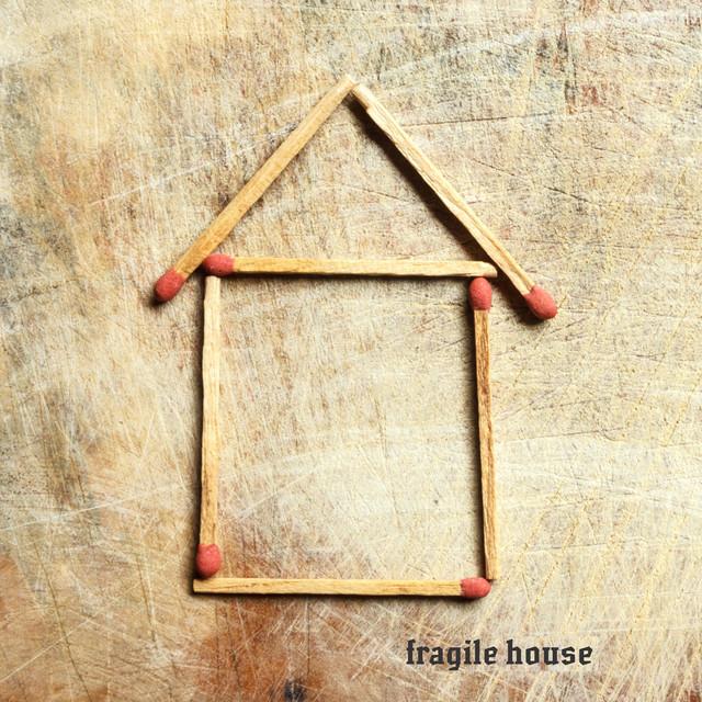 Fragile House