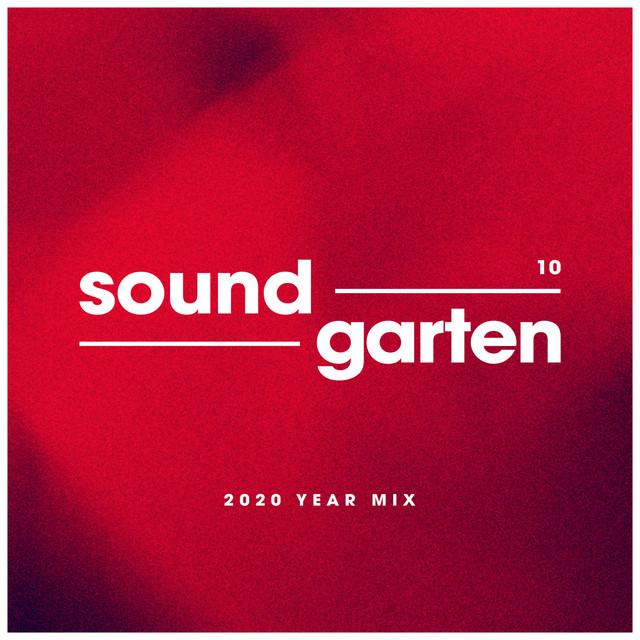 Soundgarten 10 (2020 Year Mix) [DJ Mix]
