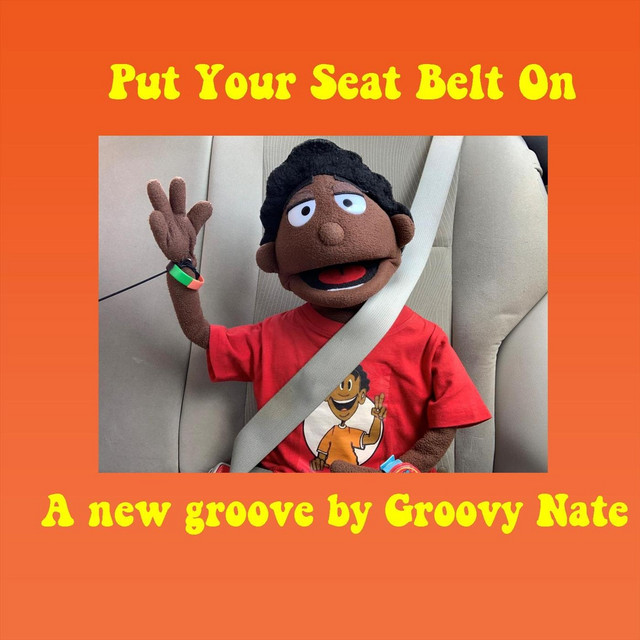 Put Your Seat Belt On by Groovy Nate