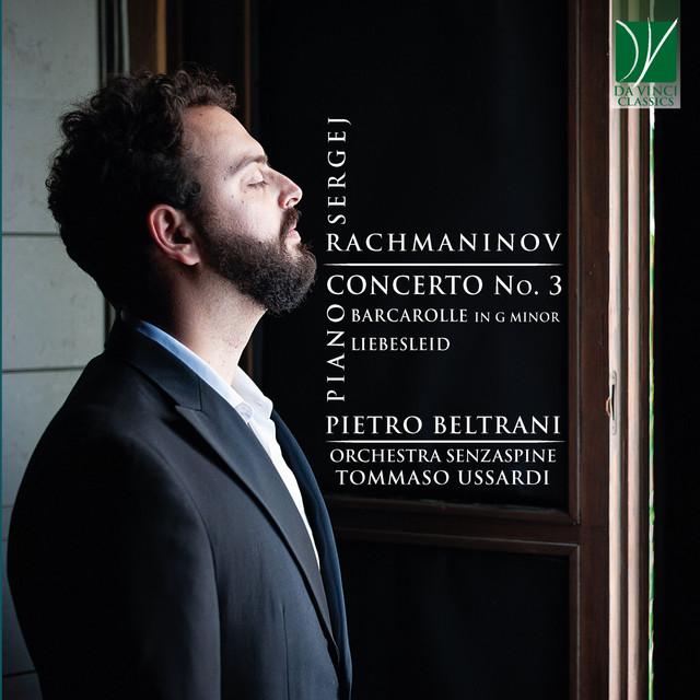Rachmaninov: Piano Concerto No. 3, Barcarolle in G Minor, Liebesleid
