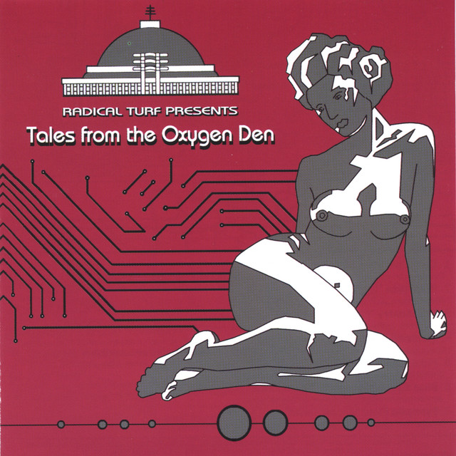 Radical Turf Presents: Tales From The Oxygen Den