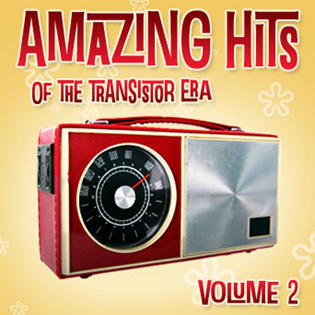 Amazing Hits Of The Transistor Era Vol. 2