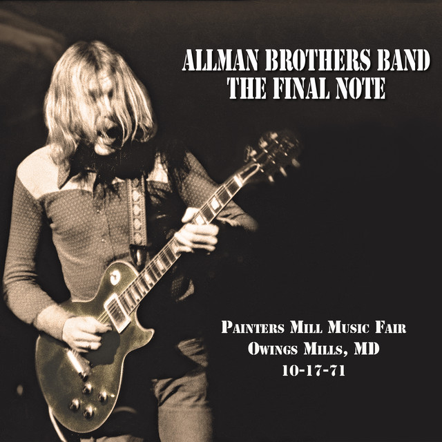 Album cover for The Final Note (Live at Painters Mill Music Fair - 10-17-71) by Allman Brothers Band