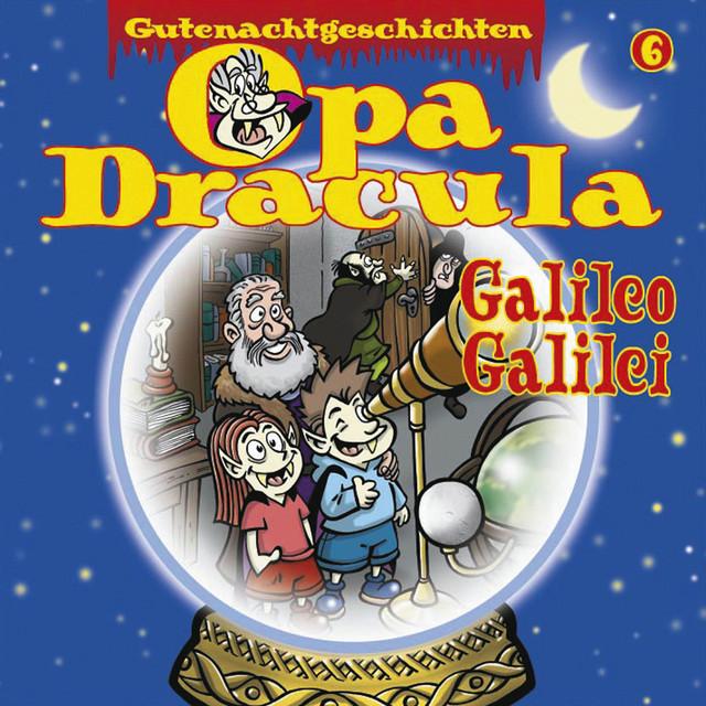 Opa Draculas Gutenachtgeschichten, Folge 6: Galileo Galilei Cover
