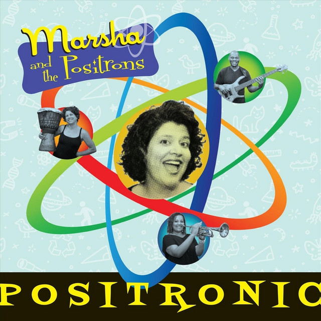 Positronic by Marsha and the Positrons