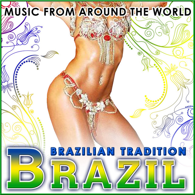 Brazil. Brazilian Tradition. Music from Around the World
