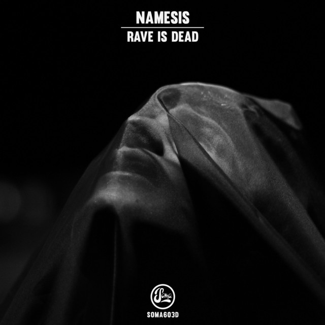 Namesis - Rave Is Dead EP (Soma603d) Image
