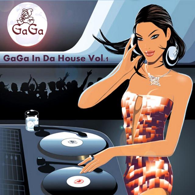 Gaga In Da House